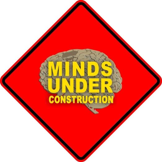 Minds under contruction.jpg